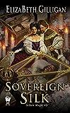 Sovereign Silk (Silken Magic Book 3)