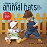 Best Creativity for Kids Teen Books For Girls - Gramma Nancy's Animal Hats (and Booties, Too!): Knitted Review
