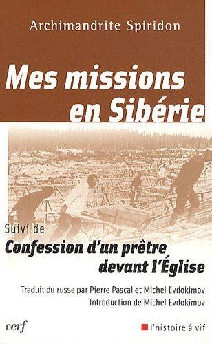 Mes missions en Sibérie suivi de Confession d'un prêtre devant l'Eglise par Archimandrite Spiridon