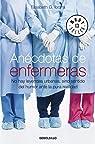 Anécdotas de enfermeras: No hay leyendas urbanas, sino sentido del humor ante la pura realidad par G. Iborra