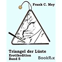 Triangel der Lüste - Band 5: Erotikedition