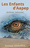 Telecharger Livres Les Enfants d Aapep nouvelle fantastique (PDF,EPUB,MOBI) gratuits en Francaise