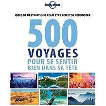 500 idées de voyage pour se sentir bien - 1ed