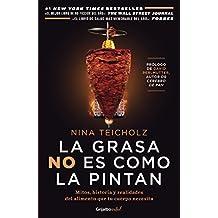 La grasa no es como la pintan (Colección Vital): Mitos, historias y realidades del alimento que tu cuerpo necesita (Spanish Edition)