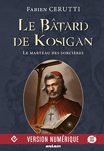 Le Bâtard de Kosigan, volume 3: Le marteau des sorcières (Icares)
