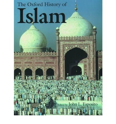 [(The Oxford History of Islam)] [Author: John L. Esposito] published on (April, 2000)
