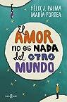 El amor no es nada del otro mundo par Palma