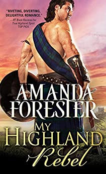 My Highland Rebel (Highland Trouble Book 2) by [Forester, Amanda]