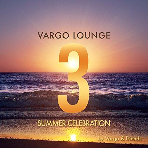 Vargo Lounge - Summer Celebrat...