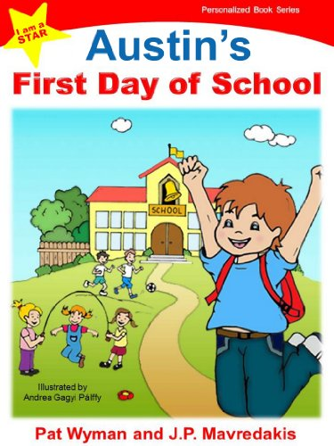 Austins First Day of School (I am a STAR Personalized Book Series 1)