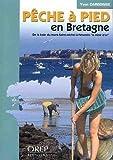 Pêche à pied en Bretagne - De la baie du Mont Saint Michel à Pénestin, la Mine d'or