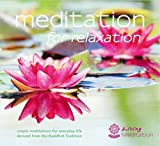Meditation for Relaxation: Meditations to Relax Body and Mind: Simple Meditations for Everyday Life Derived from the Buddhist Tradition