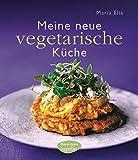 Meine neue vegetarische Küche