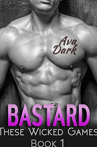 BASTARD: A Stepbrother Romance (These Wicked Games Book 1)