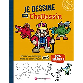 Je dessine avec Chadessin : Dinosaures, personnages médiévaux et fantastiques