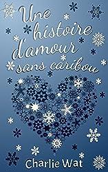 Une histoire d'amour sans caribou