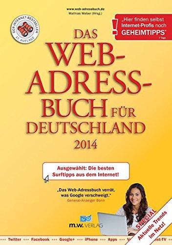 Web-adressbuch (Das Web-Adressbuch für Deutschland 2014: Ausgewählt: Die besten Surftipps aus dem Internet! Special: Aktuelle Trends im Netz!)