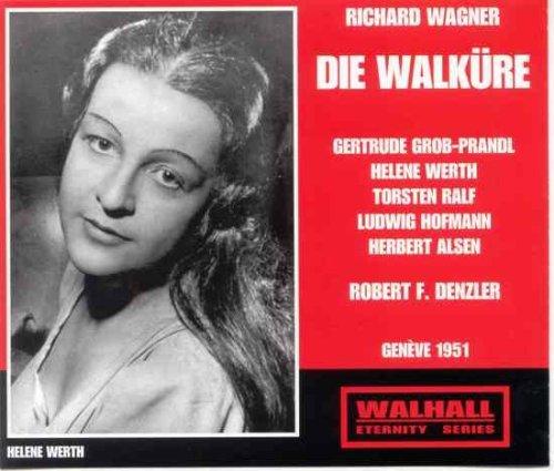 WAGNER: WALKÜRE (Genève 1951) /Choeur & Orchestre de la Suisse Romande, Denzler, Werth, Ralf, Alsen, Grob-Prandl, Hofmann Geneve Music Box