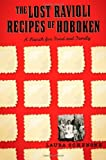 the lost ravioli recipes of hoboken a search for food and family by laura schenone 2007 11 17