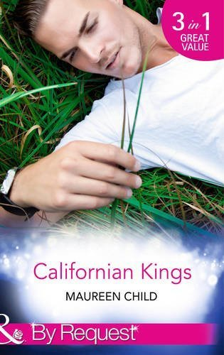 Californian Kings: Conquering King's Heart / Claiming King's Baby / Wedding at King's Convenience (Mills & Boon By Request) by Maureen Child (2014-08-15)