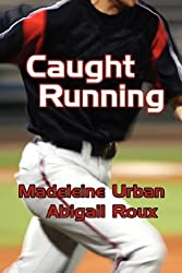 Caught Running by Abigail Roux (2007-12-01)