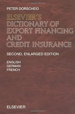 Elsevier's Dictionary of Export Financing and Credit Insurance: In English, German and French (English French Dictionary)