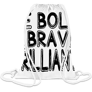 Sei mutig, mutig und brillant - Be Bold, Brave And Brilliant Custom Printed Drawstring Sack 5 l 100% Soft Polyester A Stylish Bag For Everyday Activities