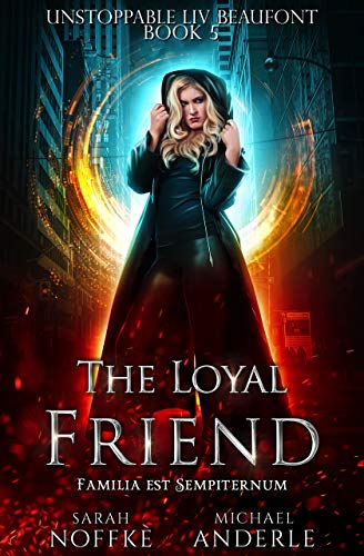 The Loyal Friend (Unstoppable Liv Beaufont Book 5) (English Edition)