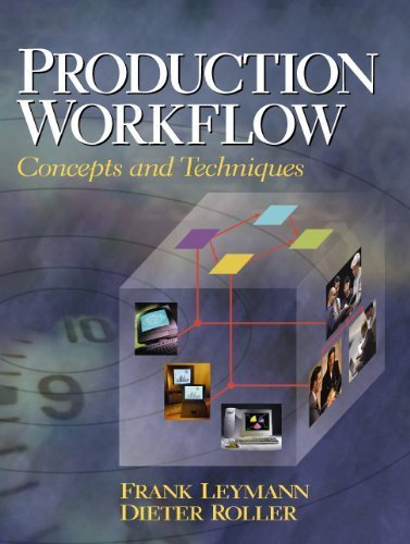Production Workflow: Concepts and Techniques by Leymann, Frank, Roller, Dieter (1999) Paperback