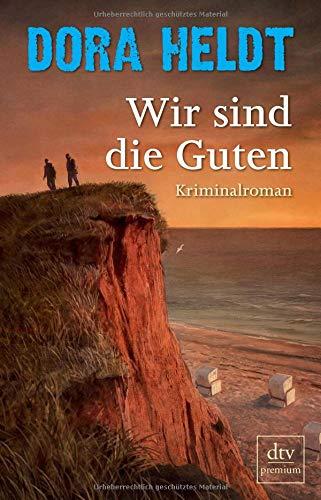 Wir sind die Guten: Kriminalroman (Karl Sönnigsen)