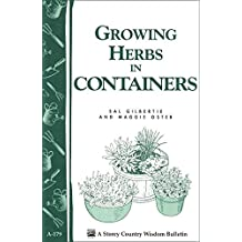 Growing Herbs in Containers: Storey's Country Wisdom Bulletin A-179 (Storey Country Wisdom Bulletin) (English Edition)