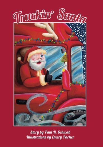 Truckin' Santa by Mr. Paul Schwab (2015-07-03)