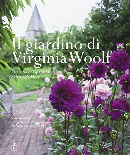 il giardino di virginia woolf. la storia del giardino di monk's house