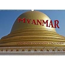 Myanmar - Land der goldenen Pagoden (Wandkalender 2014 DIN A3 quer): Myanmar, oder Birma - ein Staat in Südostasien, der an Thailand, Laos, die ... Bengalen grenzt. (Monatskalender, 14 Seiten)