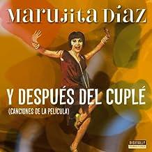Y Despues del Cuple, Canciones de la Pelicula by Marujita Diaz (2012-01-01)