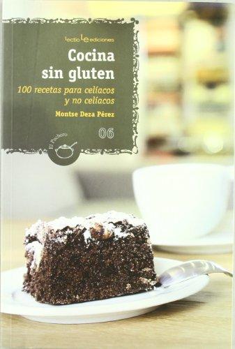 Cocina sin gluten: 100 recetas para celíacos y para no celíacos (El Puchero)