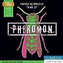 Rainer Wekwerth und Thariot: Pheromon 1: Sie riechen dich