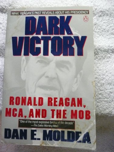 Dark Victory: Ronald Reagan, Mca, And the Mob por Dan E. Moldea
