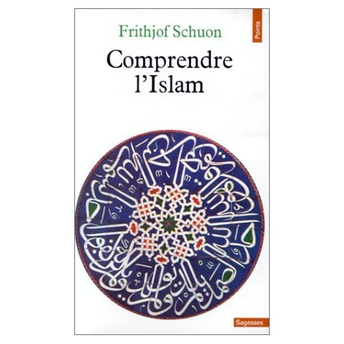 Comprendre l'Islam by Frithjof Schuon (January 19,2001)
