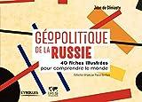 Géopolitique de la Russie - 40 Fiches Illustrees pour Comprendre le Monde