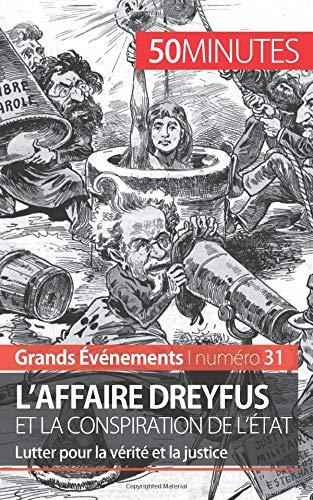L'affaire Dreyfus et la conspiration de l'État: Lutter pour la vérité et la justice