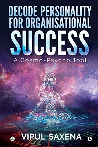 Decode Personality for Organisational Success - A Cosmo-Psycho Tool