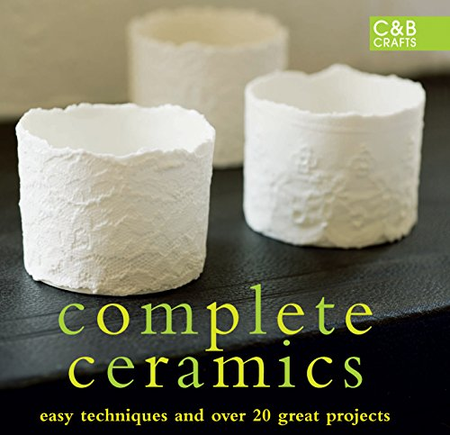 complete-ceramics-easy-techniques-and-over-20-great-projects-cb-crafts
