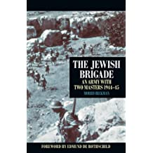 By Morris Beckman The Jewish Brigade: An Army with Two Masters 1944-45 (paperback / softback) [Paperback]