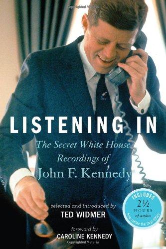 Listening In: The Secret White House Recordings of John F. Kennedy