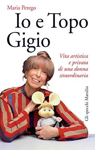 Io e Topo Gigio: Vita artistica e privata di una donna straordinaria (Gli specchi) (Italian Edition)
