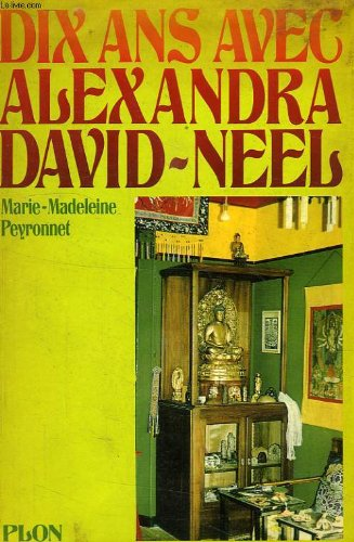 Dix ans avec alexandra david-neel