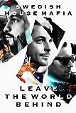 Swedish House Mafia: Leave The World Behind [Dvd+Double Cd] [2014] [NTSC]