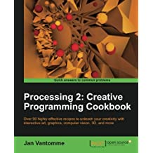 Processing 2: Creative Programming Cookbook