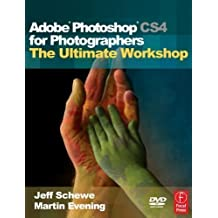 Adobe Photoshop CS4 for Photographers: The Ultimate Workshop by Evening, Martin, Schewe, Jeff [17 March 2009]